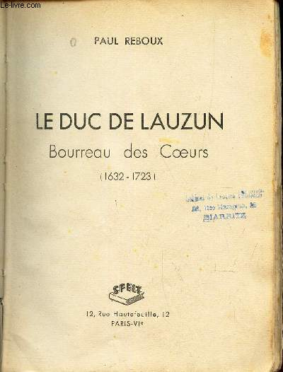 LE DUC DE LAUZUN - BOURREAU DES  COEURS (1632-1723)