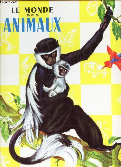 LE MONDE DES ANIMAUX.