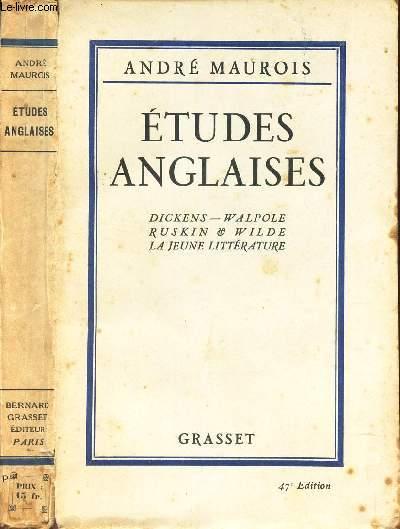 ETUDES ANGLAISES - Dickens- Walpole - Ruskin 1 wilde - LA jeune litterature