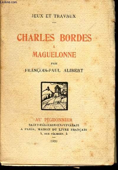 CHARLES BORDES A MAGUELONNE / JEUX ET TRAVAUX