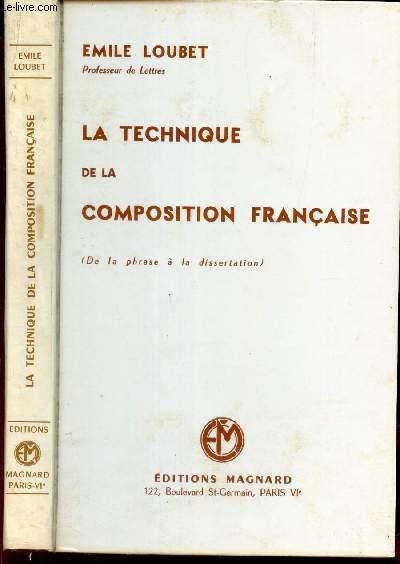 LA TECHNIQUE DE LA COMPOSITION FRANCAISE - (de la phrase a la dissertation)