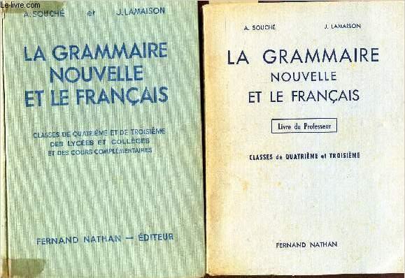 LA GRAMMAIRE NOUVELLE ET LE FRANCAIS - EN 2 VOLUMES (tomes 1 et 2)  / LIVRE + LIVRE DU PROFESSEUR) - Au Certificat d'Etudes Primaires.