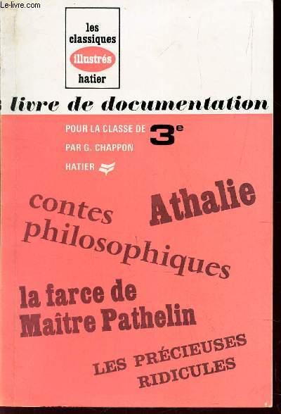 LIVRE DE DOCUMENTATION - CLASSE DE 3e - Athalie - contes philosophiques - La farce de Maitre Pathelin - Les Precieuses Ridicules.
