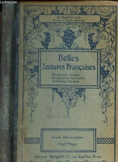 BELLES LECTURES FRANCAISES - COURS ELEMENTAIRE - 1er ET 2e DEGRES. / 95 lectures variées - 10 planches hors texte - Nombreux dessins.