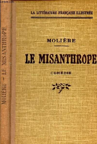 LE MISANTHROPE - COMEDIE. / suivi du Misanthrope par l'Image par Ferdinand GACHE.