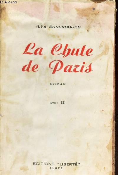 LA CHUTE DE PARIS - TOME II.