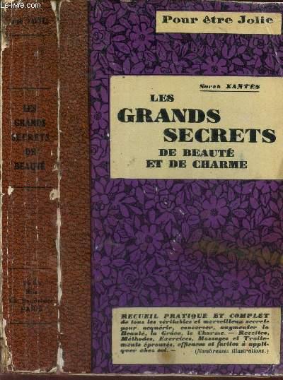 LES GRANDS SECRETS DE BEAUTE ET DE CHARME - Recueil complet de tous les veritables secrets anciens et nouveaux.