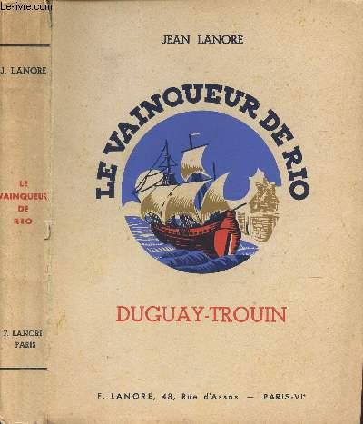 LE VAINQUEUR DE RIO DUGUAY-TROUIN