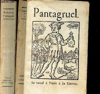 PANTAGRUEL - EN 2 VOLUMES : TOMES 2 ( Pantagruel, Roy des Dipsodes) et 3 (Le tiers livre des faicts et dicts Heroiques du bon Pantagruel.).