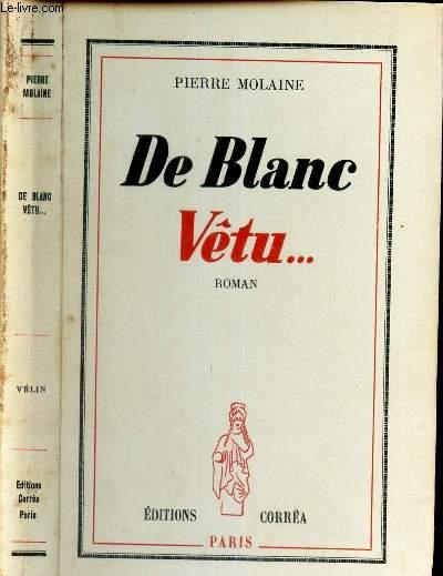DE BLANC VETU ...