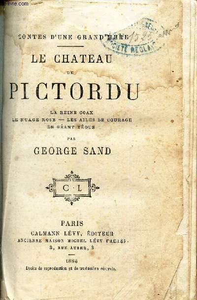 LE CHATEAU DE PICTORDU - LA reine coax - Le nuage rose - Les ailes de courage - Le geant yéous.