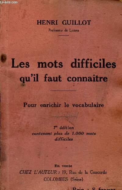 LES MOTS DIFFICILES QU'I LFAUT CONNAITRE - pour enrichir le vocabulaire.