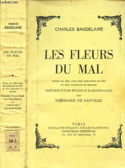 LES FLEURS DU MAL - precedé d'une etude sur Baudelaire par Theodore DE BANVILLE.