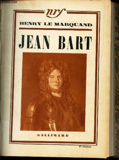 JEAN BART, CORSAIRE ET BOURGEOIS DE DUNKERQUE.
