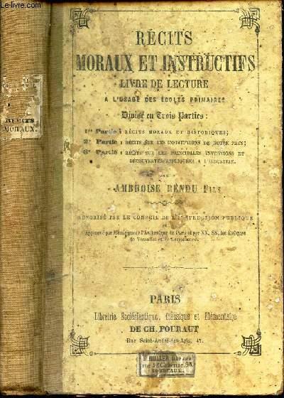 RECITS MORAUX ET INSTRUCTIFS -  LIVRE DE LECTURE - A L'USAGE DES ECOLES PRIMAIRES.