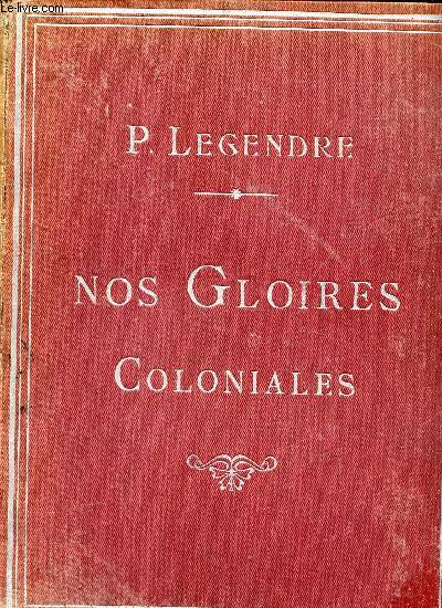 NOS GLOIRES COLONIALES.