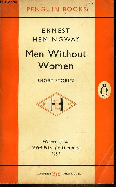 MEN WITHOUT WOMEN - short stories / Winner of the Nobel Prize for literature 1954.