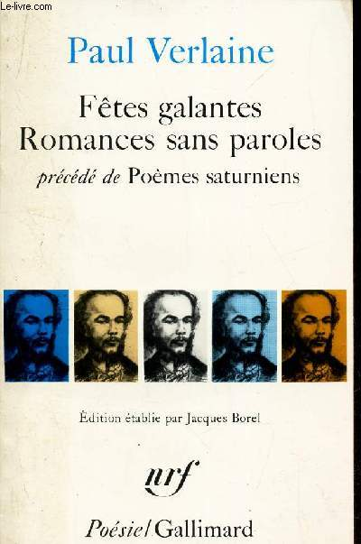 FETES GALANTES ROMANCES SANS PAROLES - PRECEDE DE