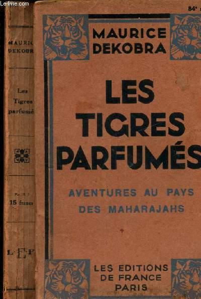 LES TIGRES PARFUMES - AVENTURES AU PAYS DES MAHARAJAHS