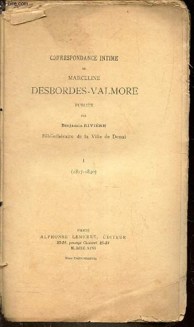 CORRESPONDANCE INTIME DE MARCELINE DESBORDES-VALMORE PUBLIEE PAR BENJAMIN RIVIERE (1817-1840)