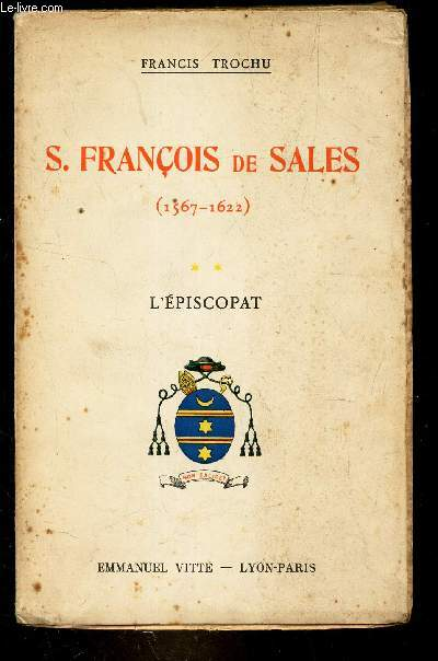 SAINT FRANCOIS DE SALES 1567-1622 L'EPISCOPAT