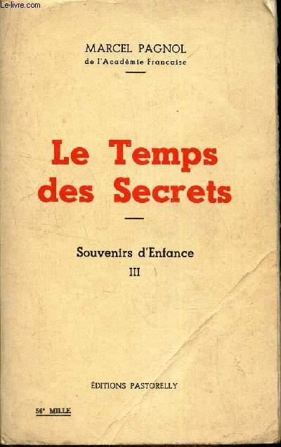 LE TEMPS DES SECRETS - SOUVENIRS D'ENFANCE - TOME III