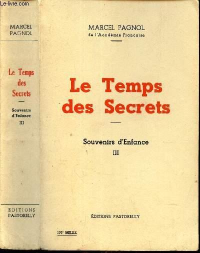 LE TEMPS DES SECRETS - SOUVENIRS D'ENFANCE (III).