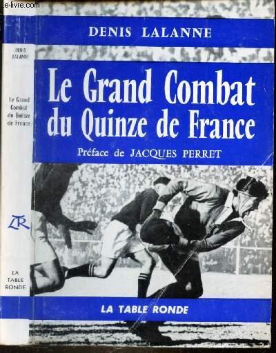 LE GRAND COMBAT DU QUINZE DE FRANCE.