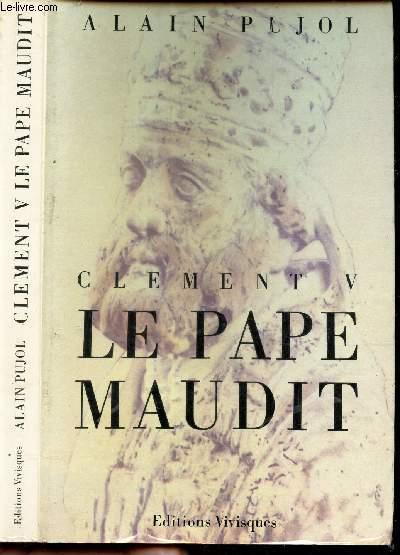 CLEMENT V, LE PAPE MAUDIT