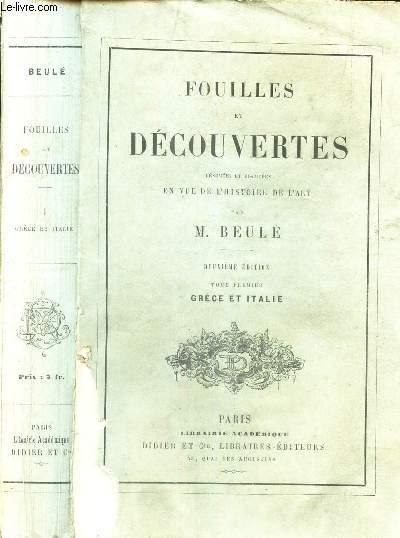 TOME PREMIER : GRECE ET ITALIE / FOUILLES ET DECOUVERTES résumées et discutées en vue de l'Histoire de l'Art.