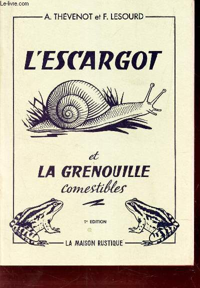 L'ESCARGOT ET LA GRENOUILLE COMESTIBLES