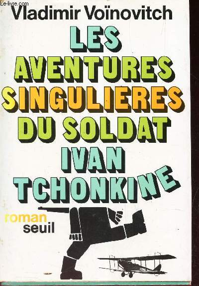 LES AVENTURES SINGULIERES DU SOLDAT IVAN TCHONKINE