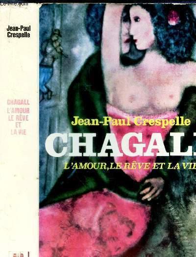 CHAGALI - L'AMOUR, LE REVE ET LA VIE.