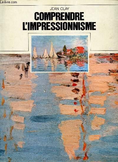 COMPRENDRE L'IMPRESSIONNISME