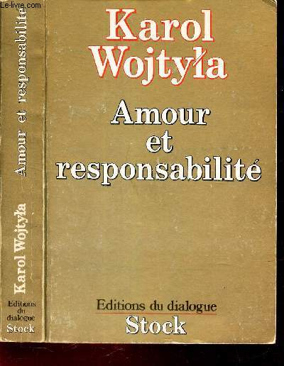 AMOUR ET RESPONSABILITE - Etude de morale sexuelle.