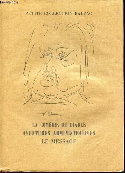 LA COMEDIE DU DIABLE - AVENTURES ADMINISTRATIVES D'UNE IDEE HEUREUSE - LE MESSAGE