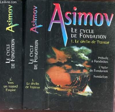 LE CYCLE DE FONDATION -  EN 2 VOLUMES (TOMES 1 + 2). / DE DECLIN DE TRANTOR + VERS UN NOUVEL EMPIRE.