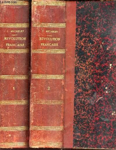 HISTOIRE DE LA REVOLUTION FRANCAISE - EN 2 VOLUMES (TOMES 1 + 2).