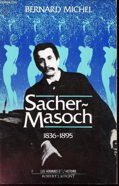 SACHER-MASOCH - 1836-1895.
