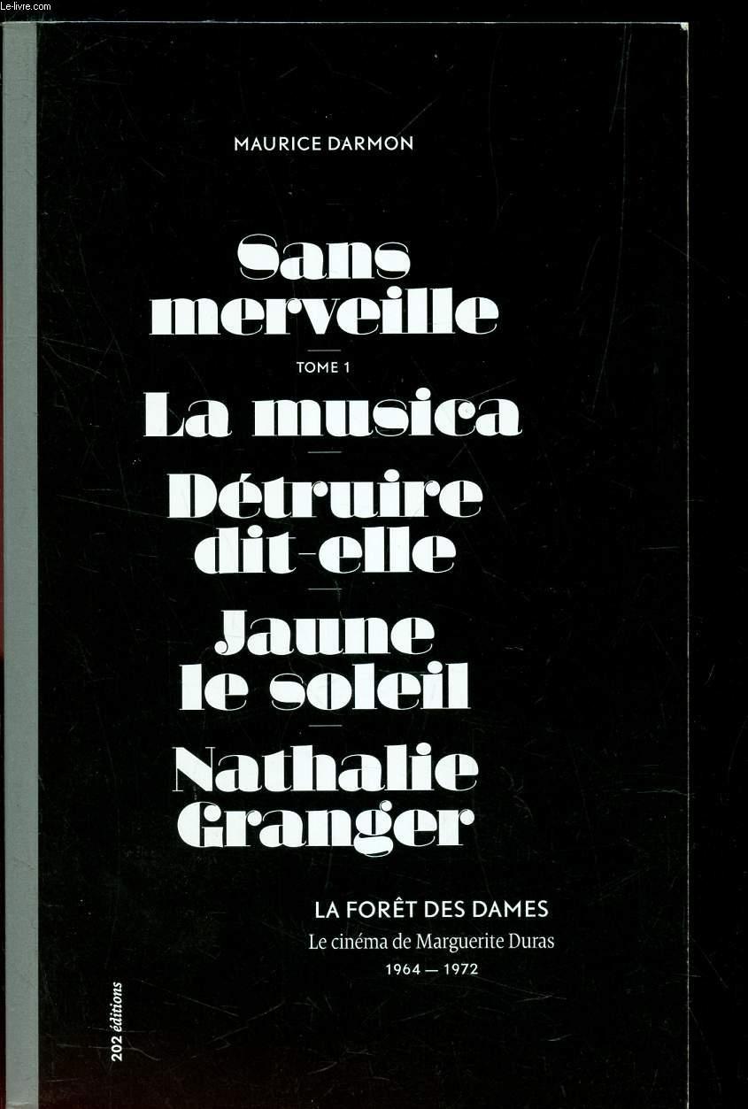 SANS MERVEILLE - TOME 1 : LA MUSICA DETRUIRE DIT ELLE - JAUNE LE SOLEIL - NATHALIE GRANGER