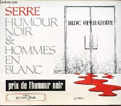 Serre Humour Noir Hommes En Blanc Cinquante Six Dessins De Claude Serre
