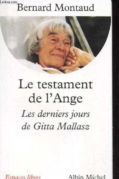 LE TESTAMENT DE L'ANGE - LES DERNIERS JOURS DE GITTA MALLASZ