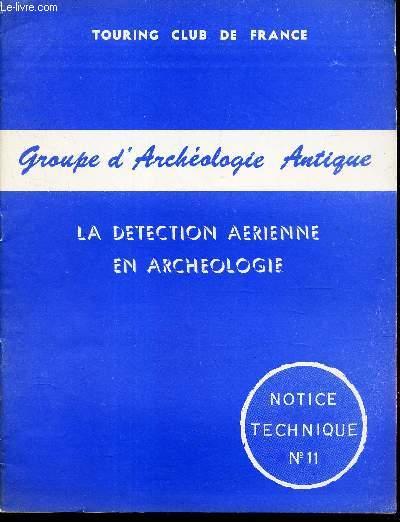 NOTICE TECHNIQUE N°11 - LA DTECTION AERIENNE EN ARCHEOLOGIE.