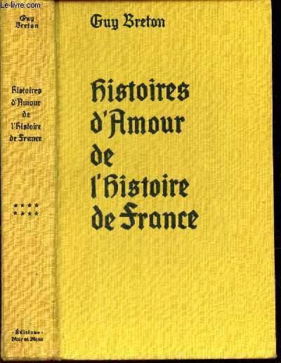 HISTOIRES D'AMOUR DE L'HISTOIRE DE FRANCE  - TOME HUIT.