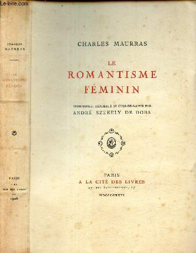 LE ROMANTISME FEMININ - (EDITION ORIGINALE).