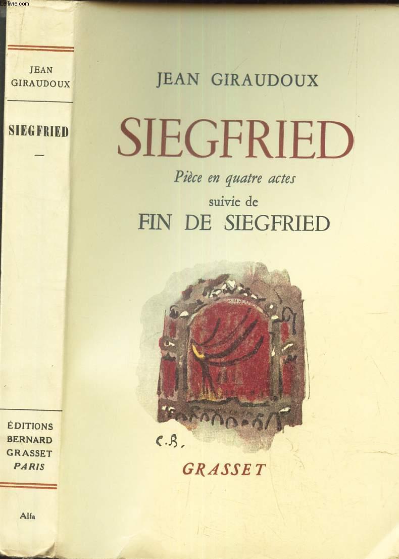 SIEGFRIED - PIECE E NQUATRE ACTES - suivie de FIN DE SIEGFRIED.