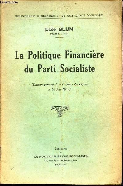 LA POLITIQUE FINANCIERE DU PARTI SOCIALISTE - (Dsicours prononcé à la chambre des Députés le 26 juin 1925).