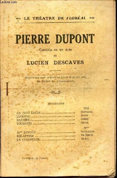 PIERRE DUPONT - COMEDIE EN UN ACTE //