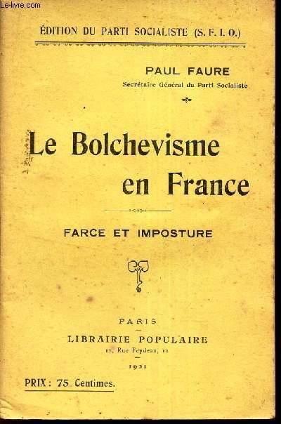LE BOLCHEVISME EN FRANCE - FARCE ET IMPOSTURE.