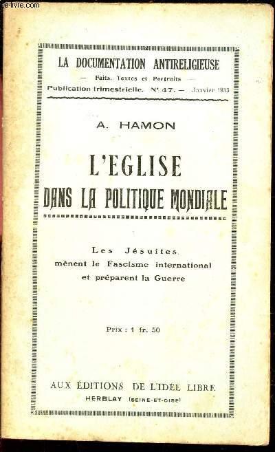 L'EGLISE DANS LA POLITIQUE MONDIALE / N°47 - JANVIER 1935 DE LA DOCUMENTATION ANTIRELIGIEUSE.